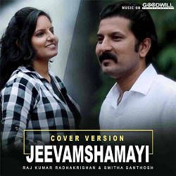 Jeevamshamayi Cover By Raj Kumar Radhakrishan And Smitha Santhosh songs