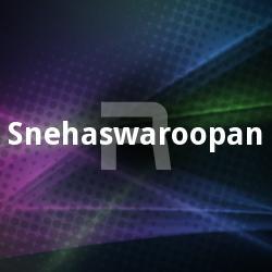 Listen to Snehapithave songs from Snehaswaroopan