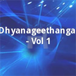Dhyanageethangal - Vol 1 songs
