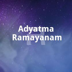 Listen to Anganeyullapor songs from Adyatma Ramayanam