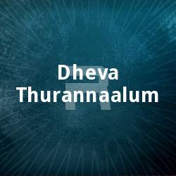 Listen to Aadhikrupaavarathin songs from Dheva Thurannaalum