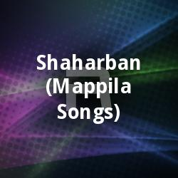 Listen to Kanivinte songs from Shaharban (Mappila Songs)