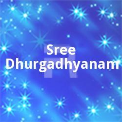 Listen to Chakkulam Kavil songs from Sree Dhurgadhyanam