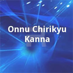 Onnu Chirikyu Kanna