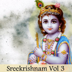Listen to Bhakthapravaham songs from Sreekrishnam - Vol 3