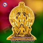 Listen to Kadha Prasangam songs from Abhayavaradayini Sree Attukaalamma