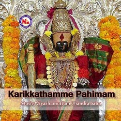 Listen to Kshethra Priye songs from Karikkathamme Pahimam