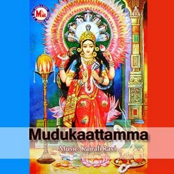 Listen to Sree Rajarajeswari Devi songs from Mudukaattamma