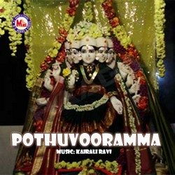 Listen to Pothuvoorambalam songs from Pothuvooramma