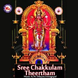 Listen to Chakkulathammakku Ponkalayay songs from Sree Chakkulam Theertham