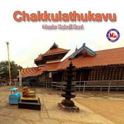 Listen to Karthika Ponkala songs from Chakkulathukavu
