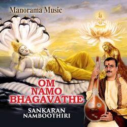 Om Namo Bhagavathe songs
