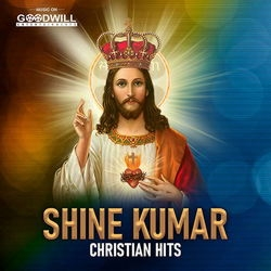 Shine Kumar Christian Hits songs