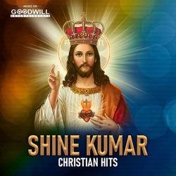 Shine Kumar Christian Hits