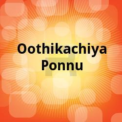 Listen to Akaasha Deshathu songs from Oothikachiya Ponnu