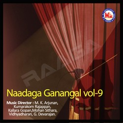 Listen to Amma Arivaal Adimattham songs from Naadaga Ganangal - Vol 9