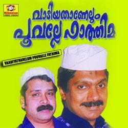 Listen to Vaadiyathennelum songs from Vaadiyathanelum Poovalle Fathima