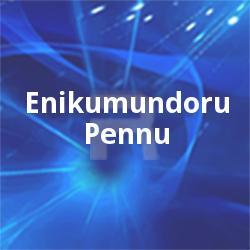 Listen to Neeyanu Penne songs from Enikumundoru Pennu