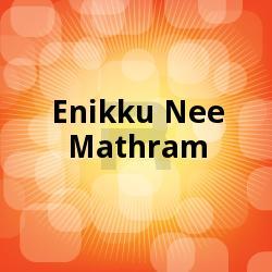 Listen to Enikku Nee Mathram 5 songs from Enikku Nee Mathram