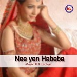 Listen to Habeeba songs from Nee Yen Habeba (Mappila Song)