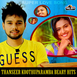 Thanseer Koothuparamba Beary Hits songs