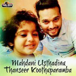 Mahdani Usthadinu Thanseer Koothuparamba songs