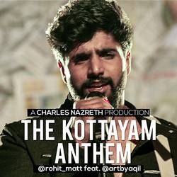 Rohit Matt - The Kottayam Anthem Ft.Aqil songs