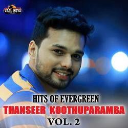 Hits Of Evergreen Thanseer Koothuparamba - Vol 2 songs