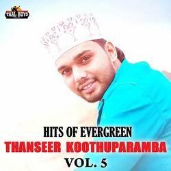 Hits Of Evergreen Thanseer Koothuparamba - Vol 5 songs