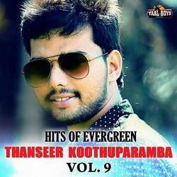 Hits Of Evergreen Thanseer Koothuparamba - Vol 9 songs