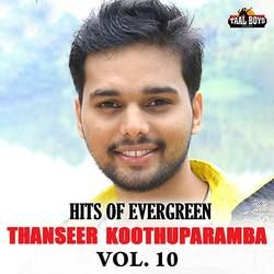 Listen to Thenoorum songs from Hits Of Evergreen Thanseer Koothuparamba - Vol 10