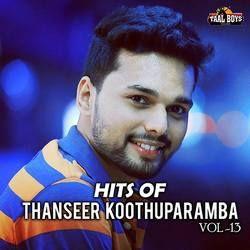 Hits Of Evergreen Thanseer Koothuparamba - Vol 13 songs