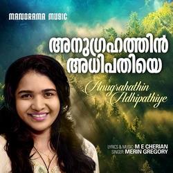 Anugrahathin Adhipathiye songs