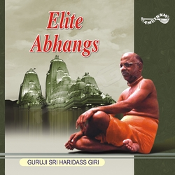 Listen to Gurudhyayi (Guruji Sri Haridass Giri) songs from Elite Abhangs (Bhajans)