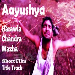 Listen to Harawala Chandra Majha songs from Aayushya