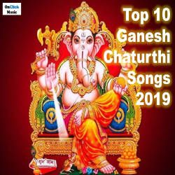 Top 10 Ganesh Chaturthi Songs 2019 songs