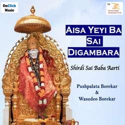 Aisa Yeyi Ba Sai DigambaraShird Sai Baba Aarti songs
