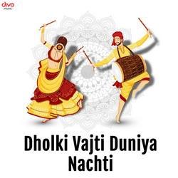 Dholki Vajti Duniya Nachti songs
