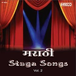 Marathi Stage Songs - Vol 2 songs
