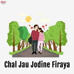 Chal Jau Jodine Firaya songs