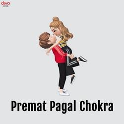 Premat Pagal Chokra songs