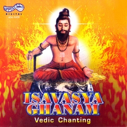 Listen to Ganapathy Prarthana songs from Isavasya Ghanam - Vedic Chanting