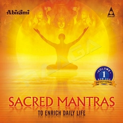 Sacred Mantras To Enrich Daily Life - Vol 1 songs