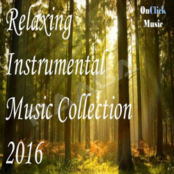 Relaxing Instrumental Music Collection 2016