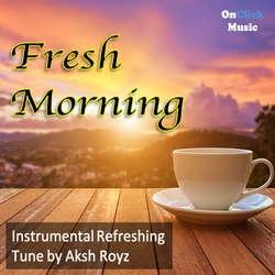 Fresh Morning songs