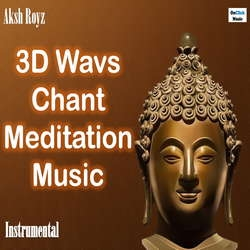 3D Wavs Chant Meditation Music songs