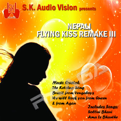 Listen to Nisthuri Timro songs from Nepali Flyingkiss Remake 3