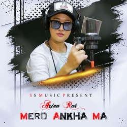 Mero Ankha Ma songs