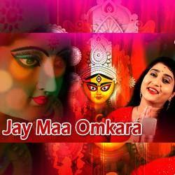 Jay Maa Omkara songs