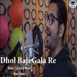 Dhol Baji Gala Re songs